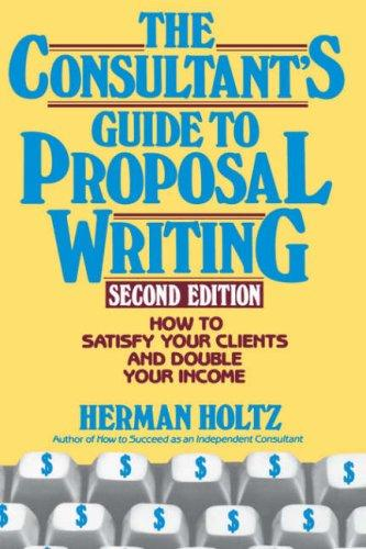 The consultant's guide to proposal writing