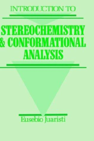 Introduction to stereochemistry and conformational analysis by Eusebio Juaristi