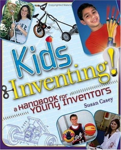 Kids Inventing! A Handbook for Young Inventors
