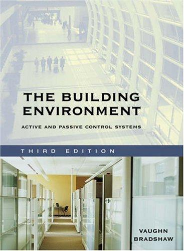 The Building Environment: Active and Passive Control Systems (Third Edition), Bradshaw, Vaughn