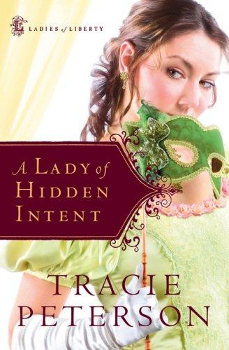 Download A Lady of Hidden Intent (Ladies of Liberty, Book 2)