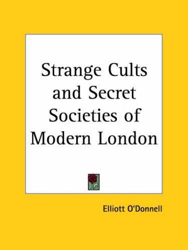 Download Strange Cults & Secret Societies of Modern London