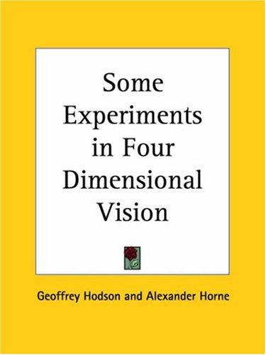 Some Experiments in Four Dimensional Vision