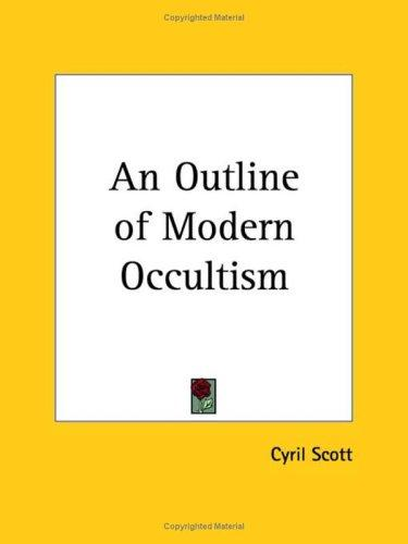 Download An Outline of Modern Occultism