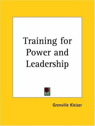 Training for Power and Leadership