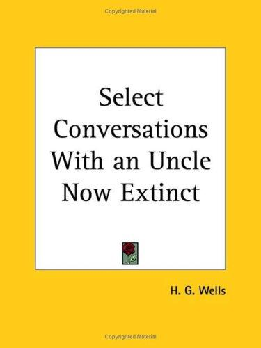 Select Conversations with an Uncle Now Extinct