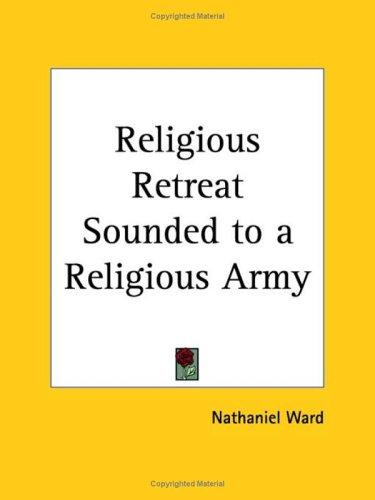 Religious Retreat Sounded to a Religious Army