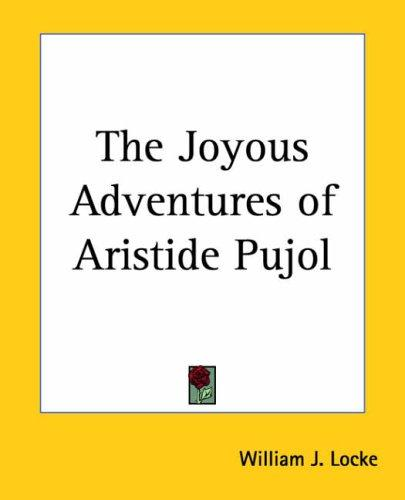 The Joyous Adventures Of Aristide Pujol
