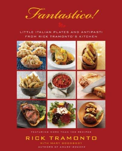 Image for Fantastico: Little Italian Plates and Antipasti from Rick Tramonto's Kitchen