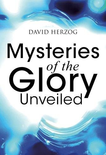 Download Mysteries of the Glory Unveiled