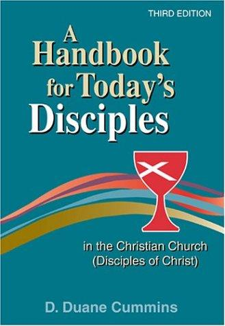 Download A Handbook for Today's Disciples in the Christian Church (Disciples of Christ