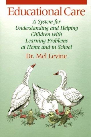 Educational care by Melvin D. Levine