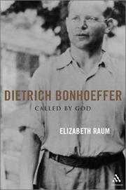 Dietrich Bonhoeffer: Called by God [Paperback] by Raum, Elizabeth