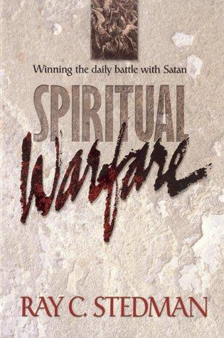 Spiritual warfare by Ray C. Stedman