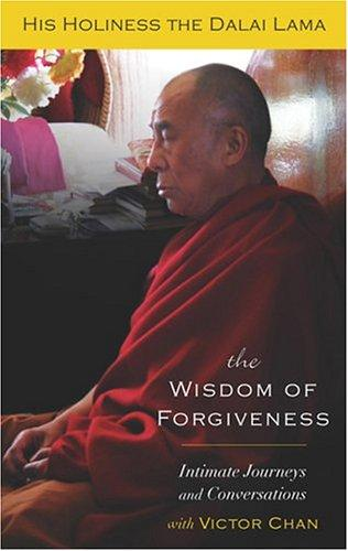 The Wisdom of Forgiveness by 14th Dalai Lama, Victor Chan