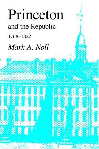 Download Princeton And The Republic, 1768-1822