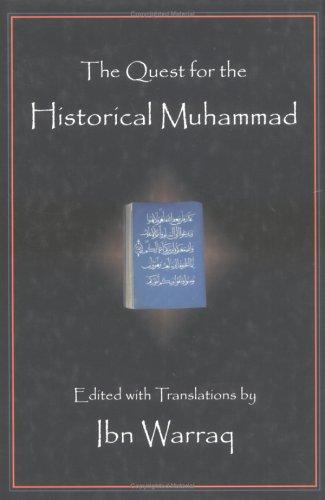 The Quest for the Historical Muhammad by Ibn Warraq.