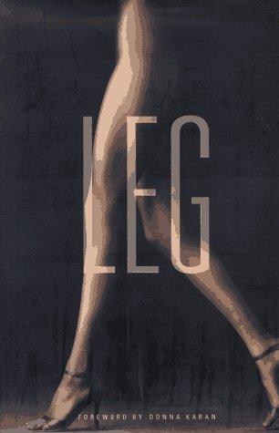 Leg, Edkins, Diana (Editor); Betsy Jablow (Editor); Donna Karan (Foreword)