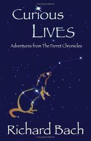 Curious Lives: Adventures from the Ferret Chronicles [Paperback]
