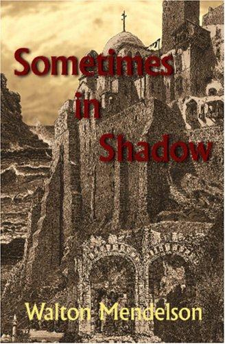 Sometimes in Shadow
