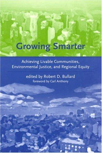 Growing Smarter: Achieving Livable Communities, Environmental Justice, and Regional Equity (Urban and Industrial Environments), Bullard, Robert D. (Editor)