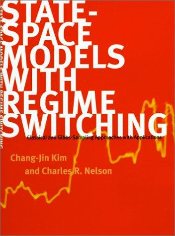 Image for State-Space Models with Regime Switching: Classical and Gibbs-Sampling Approaches with Applications