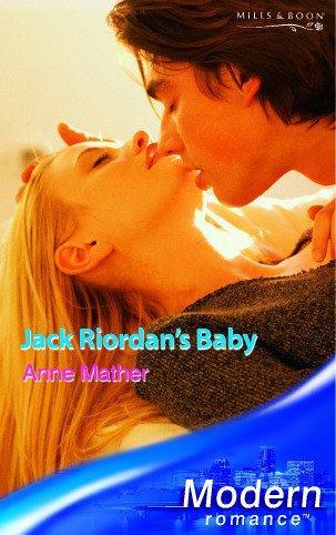 Jack Riordan's Baby (Modern Romance)