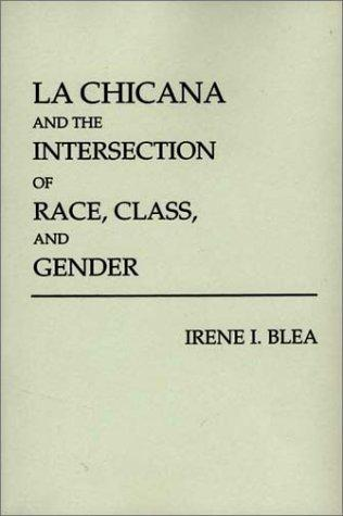 La Chicana and the intersection of race, class, and gender