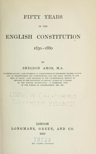 Fifty years of the English constitution, 1830-1880.