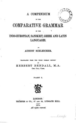 Download A compendium of the comparative grammar of the Indo-European, Sanskrit, Greek and Latin languages.