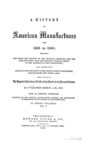 A history of American manufactures from 1608 to 1860…