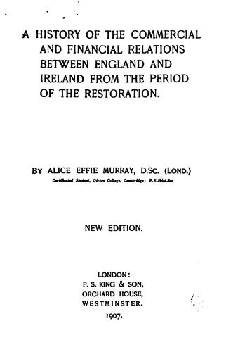 A history of the commercial and financial relations between England and Ireland from the period of the restoration.