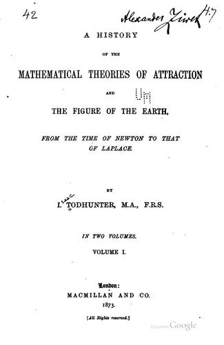 Download A history of the mathematical theories of attraction and the figure of the earth from the time of Newton to that of Laplace.