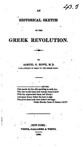 An historical sketch of the Greek revolution.