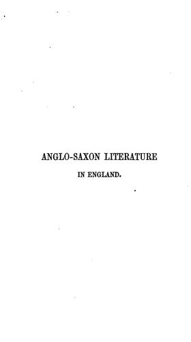 An historical sketch of the progress and present state of Anglo-Saxon literature in England.