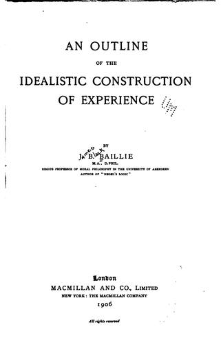 Download An outline of the idealistic construction of experience