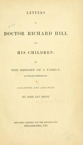 Letters of Doctor Richard Hill and his children; or, the history of a family as told by themselves by Hill, Richard