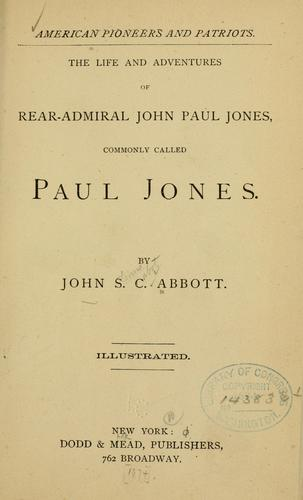The life and adventures of Rear-Admiral John Paul Jones, commonly called Paul Jones.