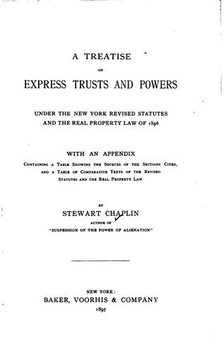 A treatise on express trusts and powers, under the New York Revised statutes and the Real property law of 1896