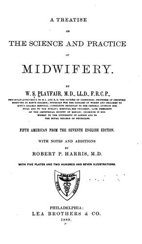 A treatise on the science and practice of midwifery.