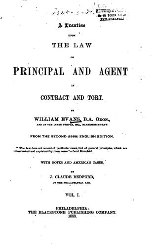 A treatise upon the law of principal and agent in contract and tort.