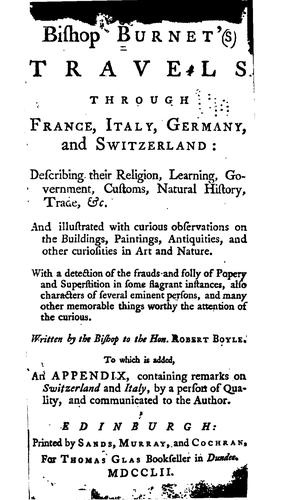 Bishop Burnet's Travels through France, Italy, Germany, and Switzerland