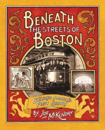 Image for Beneath The Streets Of Boston: Building America's First Subway