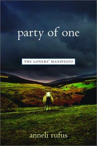 Image for Party of One : The Loners Manifesto