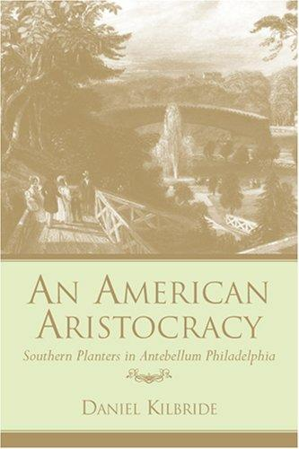 An American Aristocracy by Daniel Kilbride