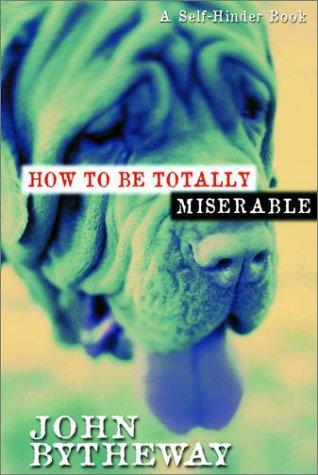 Download How to Be Totally Miserable