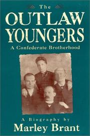 The Outlaw Youngers: A Confederate Brotherhood by Brant, Marley
