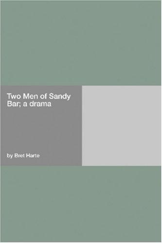 Download Two Men of Sandy Bar; a drama