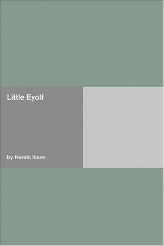 Lille Eyolf by Henrik Ibsen
