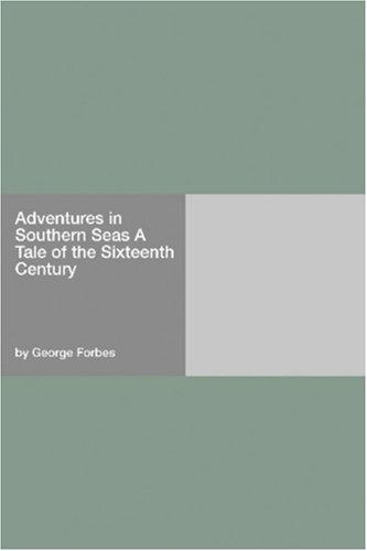 Adventures in Southern Seas A Tale of the Sixteenth Century